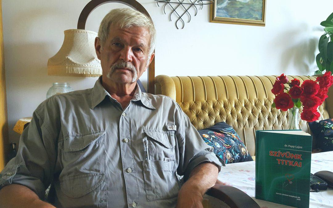 """""""Ez életem fő műve"""" – Megjelent Dr. Papp Lajos legújabb könyve"""